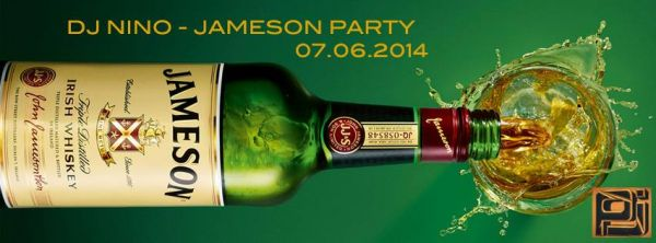 07.06. PIETAS JULIA// DJ NINO - JAMESON PARTY